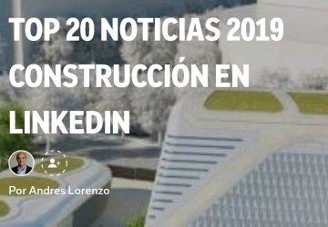 TOP 20 NOTICIAS 2019 CONSTRUCCIÓN EN LINKEDIN