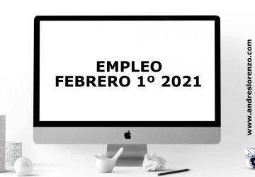 EMPLEO FEBRERO 1º 2021