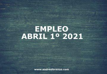 Empleo Abril 1º 2021