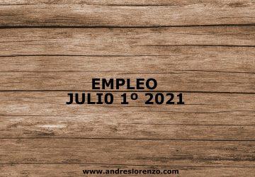 Empleo Julio 1º 2021